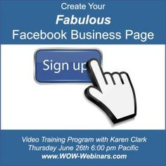 Join the next WOW Webinar: How to Create Your Fabulous Facebook Business Page, with Karen Clark