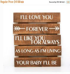 Ill love you forever, Ill like you for always, as long as Im living, your baby Ill be Primitive Home Decor, Custom Wood Sign, Mothers Day Gift