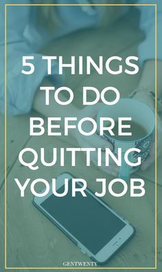 5 Things To Do Before Quitting Your Job