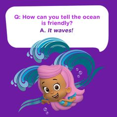 How can you tell the ocean is friendly? It waves! Molly from Bubble Guppies is hanging out it some waves right here. Kid Jokes, Cute Jokes, Funny Jokes For Kids, Jokes Quotes, Funny Quotes, Bubble Guppies Birthday, Cheesy Jokes, Clean Jokes, Guppy