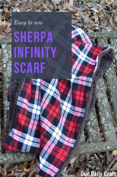 Sew an Infinity Scarf with Sherpa Fabric and Plaid Flannel - Our Daily Craft Crafts To Make And Sell Unique, Trending Crafts, Bullet Journal For Beginners, Budget Crafts, Diy Wedding On A Budget, Diy Holiday Gifts, Sewing Crafts, Fabric Crafts, Diy Crafts