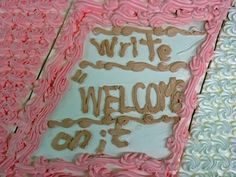 They couldn�t even get the �welcome� right: | 24 People Who Shouldn't Be Allowed To Decorate Cakes