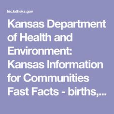 Kansas Department of Health and Environment: Kansas Information for Communities  Fast Facts - births, marriages, deaths, etc