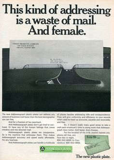 "1970 ad: ""A waste of mail... and female."""