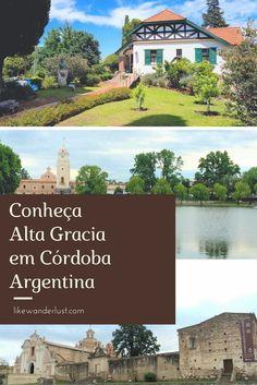 Linda e pouco conhecida, a cidade de Alta Gracia na Argentina é um verdadeiro charme. Venha conhece-la.