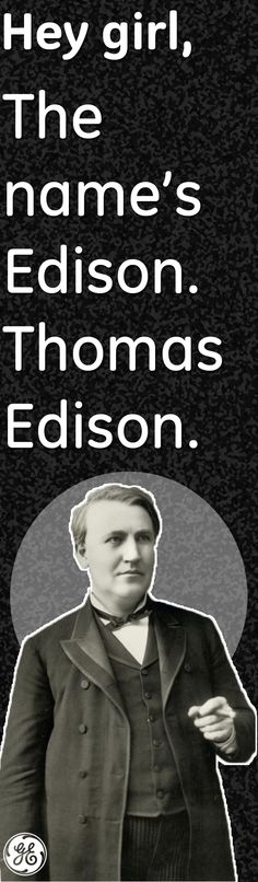 Is Thomas Edison as hot as Ryan Gosling? GE thinks so, and we think it's hilarious. You Monster, Do You Know Me, Content Marketing Strategy, Ryan Gosling, Light Of My Life, Having A Crush, Hey Girl, Say Hello, Nerdy