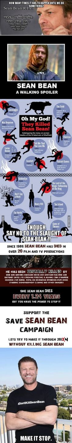 Actually it's just that every time the universe is out of balance we sacrifice Sean Bean