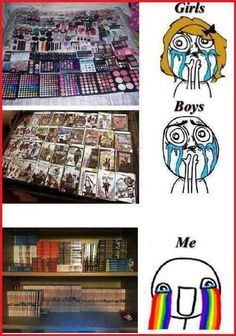 Though not all girls like makeup and not all boys like gaming but it is true that I love mangaaa!!! And yes, I cry rainbows....