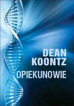 """Dean Koontz - """"Opiekunowie"""" - 7/10 Link do recenzji: http://lubimyczytac.pl/ksiazka/167190/opiekunowie/opinia/25250476#opinia25250476"""