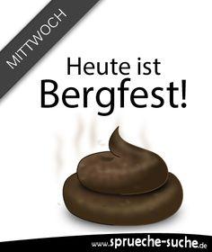 Hast du schon gemerkt dass heute Mittwoch ist? Ja - Bergfest! ➔ Teile das deinen Freunden mit einem schönen Spruchbild mit!