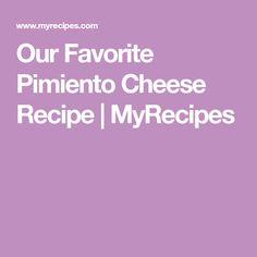 Our Favorite Pimiento Cheese Recipe | MyRecipes