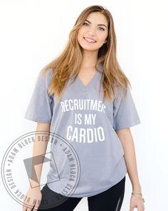 Recruitment is my Cardio Vneck by Adam Block Design   Custom Greek Apparel & Sorority Clothes   www.adamblockdesign.com