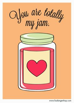 "Valentine's Day is for Love : Free Usable Images : Cute Valentine : ""You are Totally my Jam"" : @LisaLangenhopDesigns"