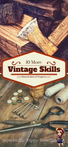 Vintage Skills - 10 More Vintage Homesteading Skills for Homesteaders and Preppers: