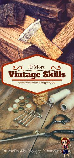 Vintage Skills - 10 More Vintage Skills for Homesteaders and Preppers
