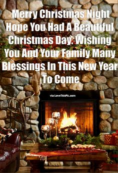 Merry Christmas Night Hope You Had A Beautiful Christmas Day christmas merry christmas christmas gifs christmas quotes seasons greetings cute christmas quotes happy holiday christmas quotes for facebook christmas quotes for friends christmas quotes for family christmas goodnight quotes christmas night quotes