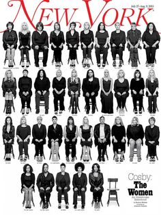 """35 Bill Cosby accusers on New York magazine's cover - The Washington Post - """"There is a strong sense now that speaking up is the only thing to do, that a woman claiming her own victimhood is more powerful than any other weapon in the fight against rape."""" www.washingtonpost.com/news/morning-mix/wp/2015/07/27/35-bill-cosby-accusers-on-new-york-magazines-cover/"""