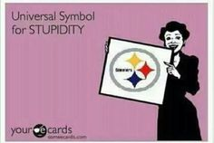 Steelers SUCK!.....just for my friend....   ;)