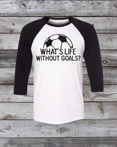 Life Without Goals Soccer Tee Shirt on unisex fit baseball sleeve tee gift idea girls boys men women ladies birthday soccer season GOAL