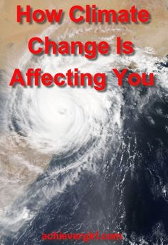 Are hurricanes getting worse due to global warming? Climate change has become a major issue. Find out how it can affect you. Global Warming Climate Change, Bad Storms, How To Become, Life