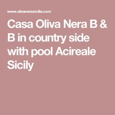 Casa Oliva Nera B & B in country side with pool Acireale Sicily