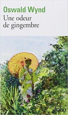 Amazon.fr - Une odeur de gingembre - Oswald Wynd, Sylvie Servan-Schreiber…