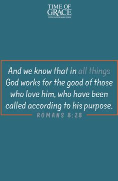 God is able to work all things for good. #purpose #Romans #goodness