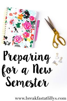 Preparing yourself for a new semester - college student tips and advice for getting organized, working toward getting good grades, and more!