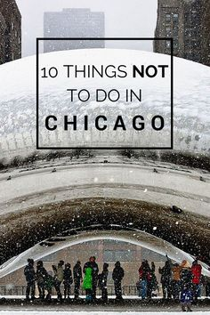 10 things not to do in Chicago (and what to do instead) #traveltips #cityguide