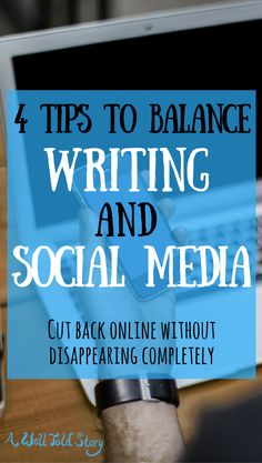Social media can be a lot of fun, but it can also take time away from writing. Here are four tips to help strike a balance between the two.
