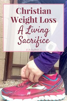 What if your weight loss as a Christian wasn't just about the result of your goal weight, but instead the process of becoming a living sacrifice?