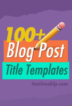 100+ Clever Blog Post Title Templates That Work - useful if you're feeling uninspired. #blogging #headlines