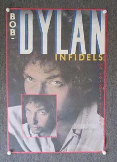 Original promo poster for the Bob Dylan album Infidels from 1983. 33 x 48.5 inches. Light handling marks, edge damage.