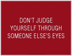 Don't Judge Yourself