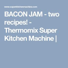 It's a concentrated and versatile sweet 'n salty treat for committed carnivores and those who love them. (And it's just a little bit too easy to make with Thermomix. Kitchen Machine, Bacon Jam, Cocoa Cinnamon, Most Popular Recipes, Sweet And Salty, Preserves, Thermomix, Popular Recipes, Preserve