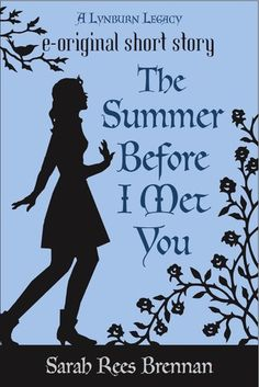 The Summer Before I Met You (The Lynburn Legacy, #0.5). Prequel to Unspoken, free pdf.