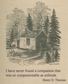 Thoreau found contentment in solitude in nature when he spent over two years living alone in a shack by Walden Pond. Our first parents Fucked Shit Up Good Best Friend Poems, Words Quotes, Wise Words, Qoutes, Quotes Quotes, 2015 Quotes, Pain Quotes, Author Quotes, Literary Quotes
