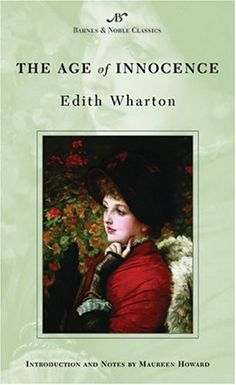 The Age of Innocence by Edith Wharton - The Greatest Fiction Book of All Time Stieg Larsson, Albert Camus, Agatha Christie, Jane Austen, Best Classic Books, Classic Literature, Classic Films, Must Read Classics, The Age Of Innocence