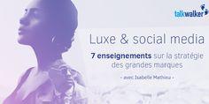 Luxe & réseaux sociaux : 7 enseignements sur la stratégie des grandes marques (Etude) #socialmedia