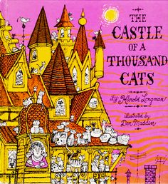 The Castle Of A Thousand Cats by Harold Longman, illustrated by Don Madden.  Addisonian Press, 1972. | Once Upon A Bookshelf