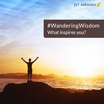 #WanderingWisdom: Tell us what keeps the wanderlust in you alive!
