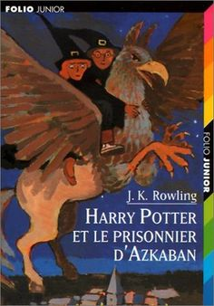 Harry Potter et le prisonnier d'Azkaban (Harry Potter, #3) by J.K. Rowling | in French | Bought it long time ago from Paris (?) | Finished it 14th January 2018
