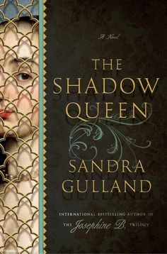 Set in 17th century France, Sandra Gulland's historical novel The Shadow Queen tells the true story of a woman who rose from poverty to become the mistress of Louis XIV. Out April 8