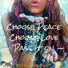 Choose Peace ~ Choose Love ~ Pass it on ༺❁༻ Why settle for anything else! Hippie Quotes, Choose Love, World Peace, Inner Peace, Positive Affirmations, Peace And Love, Peace Love Happiness, The Dreamers, How Are You Feeling