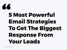 5 Most Proven Email Strategies To Get The Biggest Response From Your Leads https://blog.myleadsystempro.com/top-5-powerful-email-strategies?id=robfore