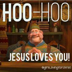 Hoo-hoo Jesus loves you!
