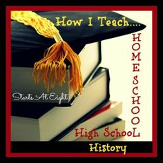 How I Teach Homeschool High School History - StartsAtEight