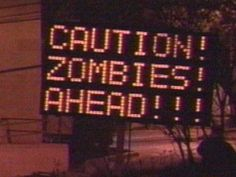 Zombies Ahead--Image by This is Awkward