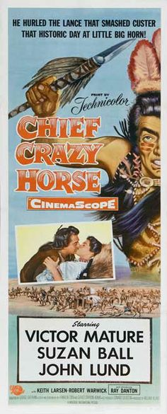 CHIEF CRAZY HORSE (1955) - Victor Mature - Suzan Ball - John Lund - Keith Larsen - Robert Warwick - Ray Danton - Directed by George Sherman - Universal-International - Insert Movie Poster.