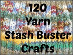 stash buster patterns! 1. Leg Warmies 2. Mittens 3. Easy Yarn Creatures 4. Scrap Yarn Scarf 5. Make a Yarn Bowl 6. Fuzzy Yarn Sheep 7. Springtime Bab ...